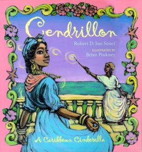 Cendrillon: A Caribbean Cinderella by Robert D. San Souci, Brian Pinkney (Illustrator)