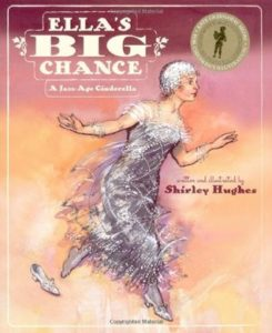 Ella's Big Chance: A Jazz-Age Cinderella by Shirley Hughes